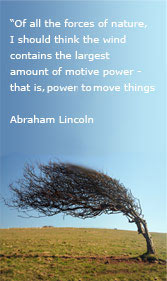 The power of wind - quote from Abraham Lincoln